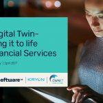 The Digital Twin – Bringing it to life for Financial Services